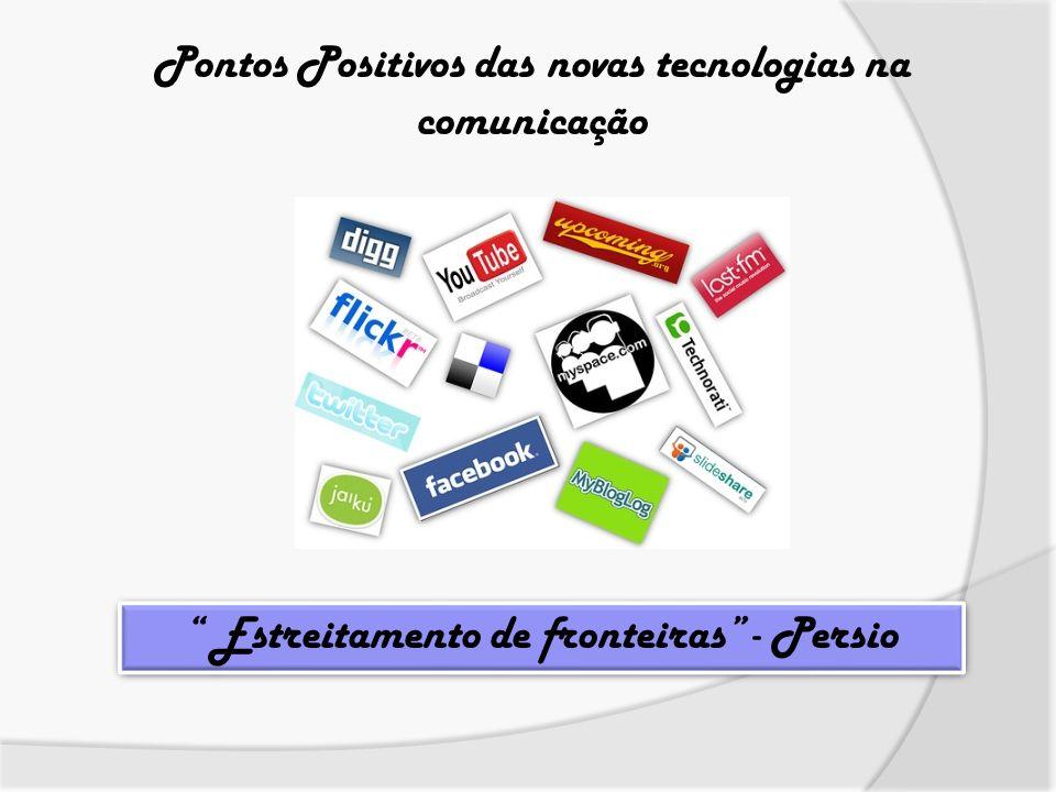 Pontos Positivos das novas tecnologias na comunicação
