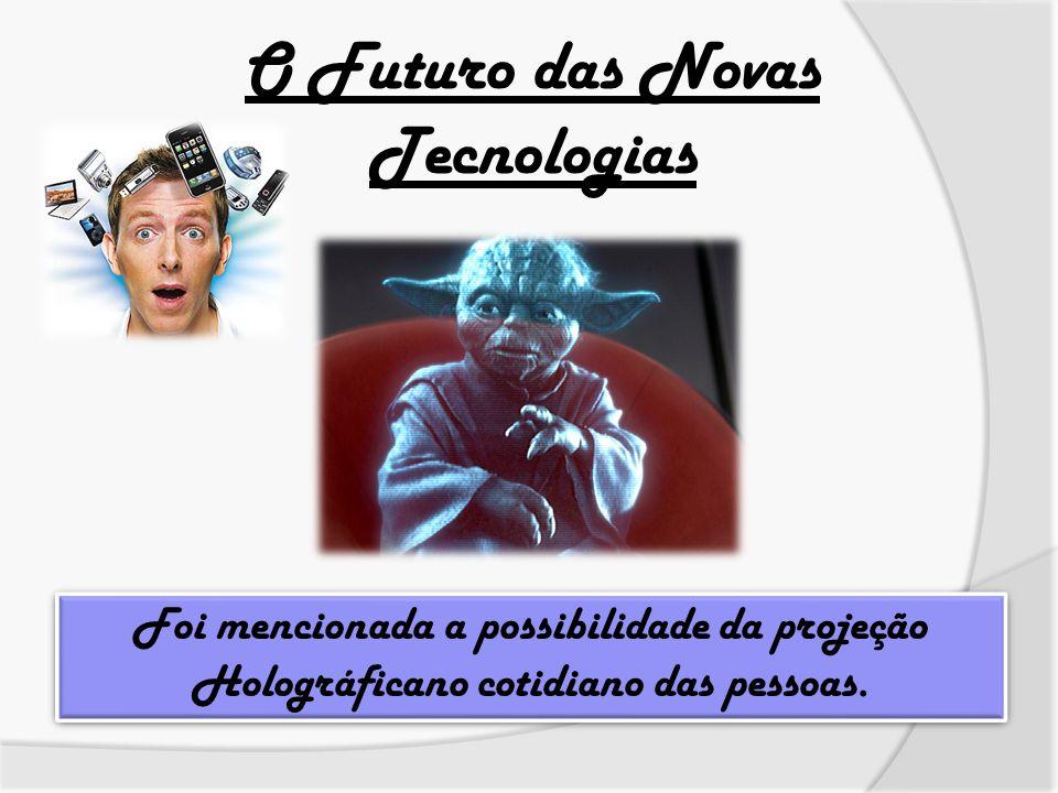 O Futuro das Novas Tecnologias
