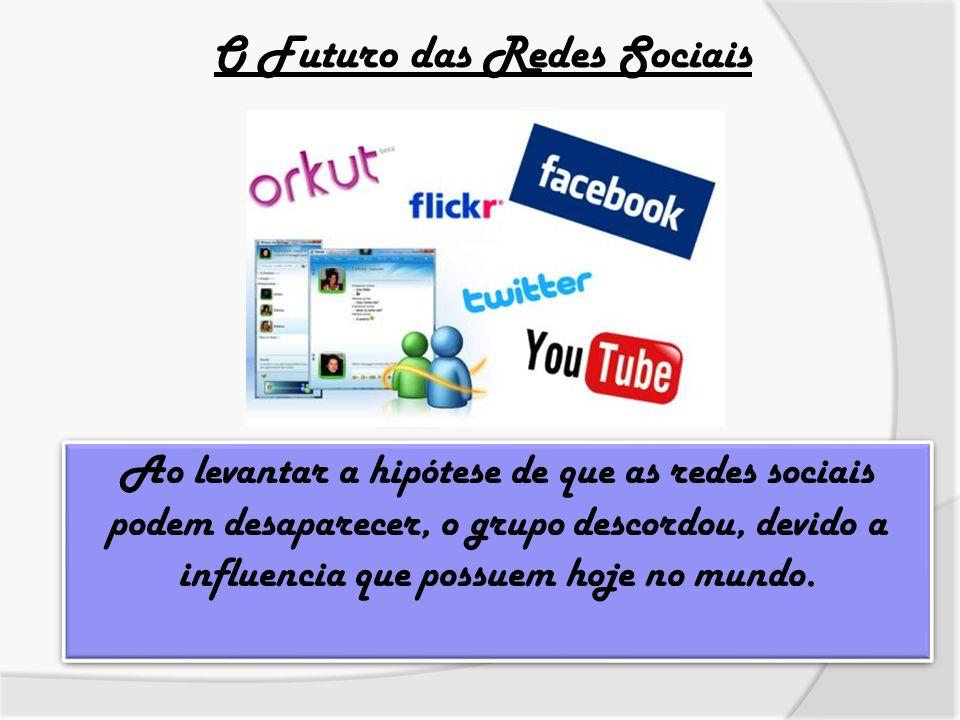 O Futuro das Redes Sociais