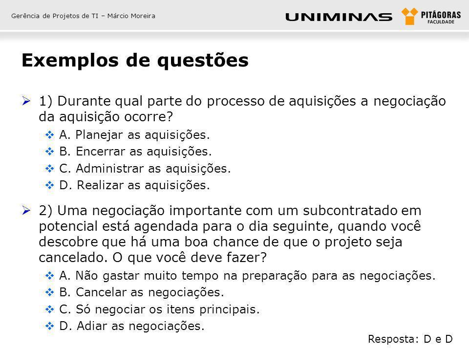 Exemplos de questões 1) Durante qual parte do processo de aquisições a negociação da aquisição ocorre