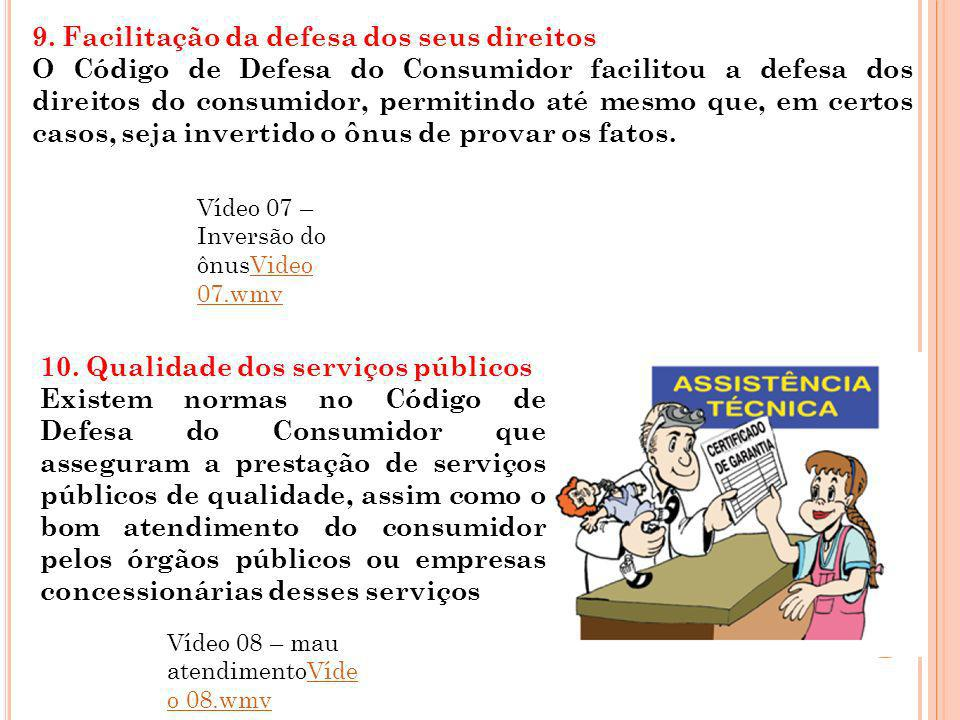 9. Facilitação da defesa dos seus direitos