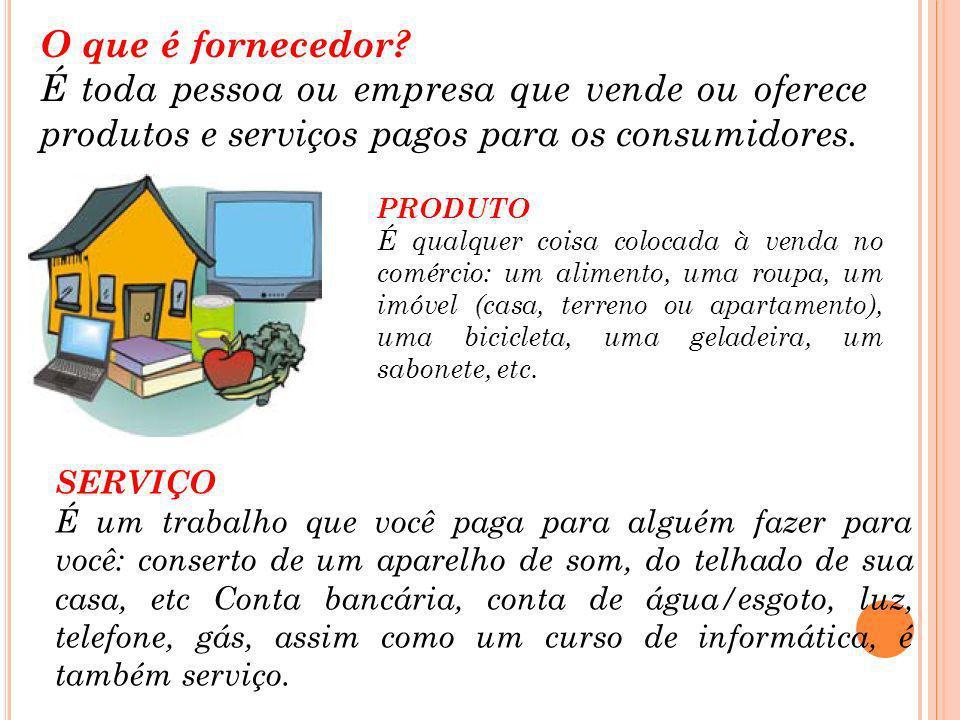 O que é fornecedor É toda pessoa ou empresa que vende ou oferece produtos e serviços pagos para os consumidores.