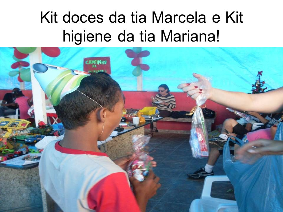 Kit doces da tia Marcela e Kit higiene da tia Mariana!