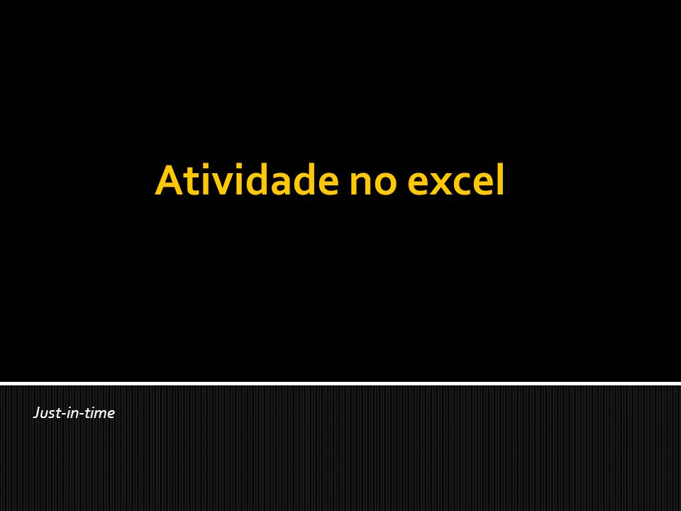 Atividade no excel Just-in-time