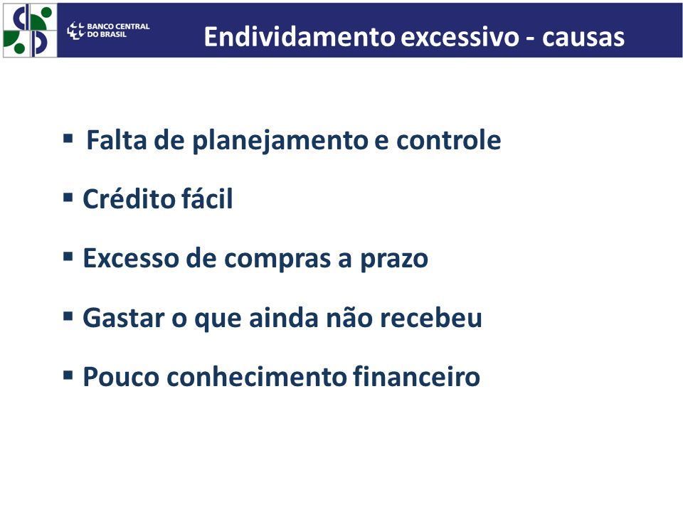 Endividamento excessivo - causas
