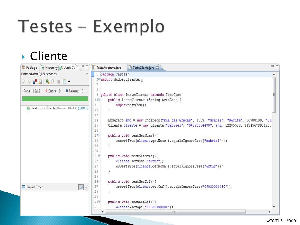 Testes - Exemplo Cliente TOTUS. 2009