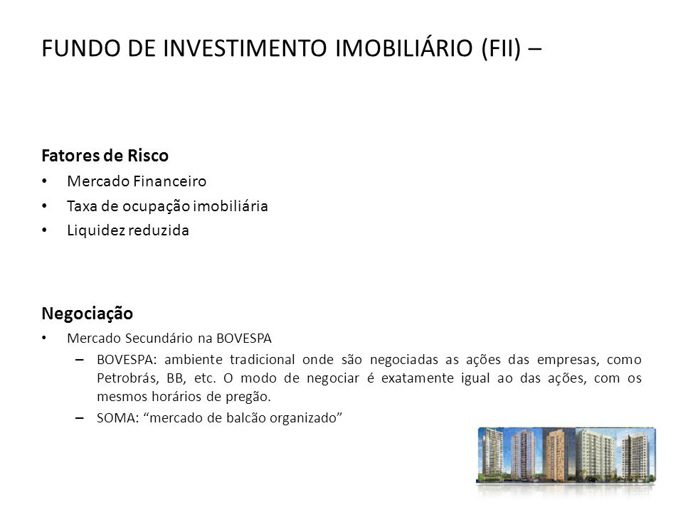 FUNDO DE INVESTIMENTO IMOBILIÁRIO (FII) –