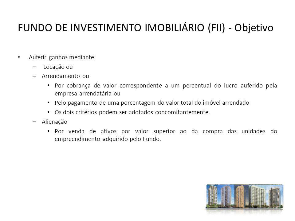 FUNDO DE INVESTIMENTO IMOBILIÁRIO (FII) - Objetivo
