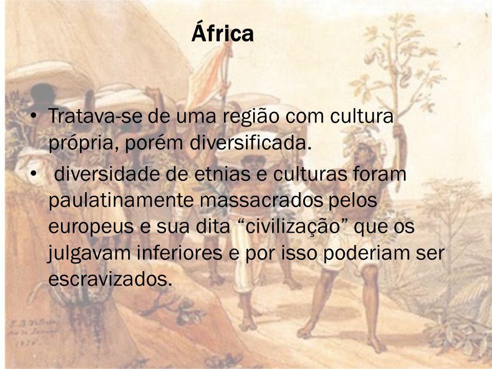 África Tratava-se de uma região com cultura própria, porém diversificada.