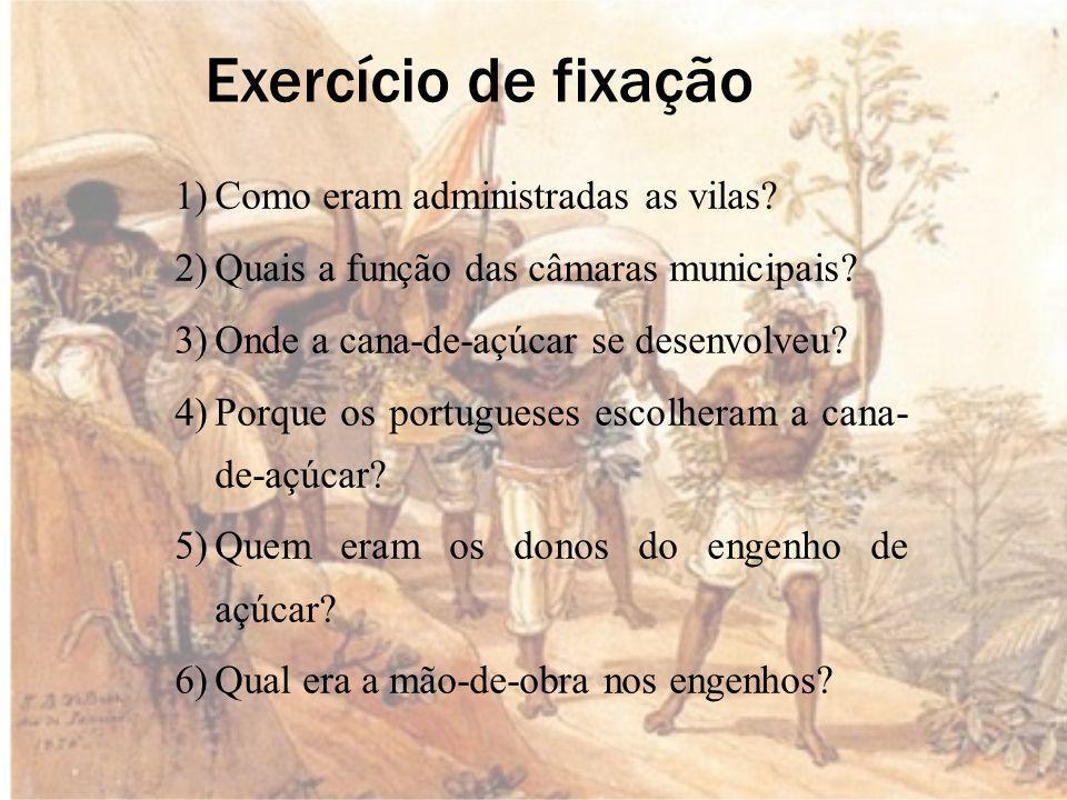 Exercício de fixação Como eram administradas as vilas