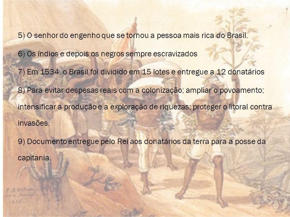 5) O senhor do engenho que se tornou a pessoa mais rica do Brasil
