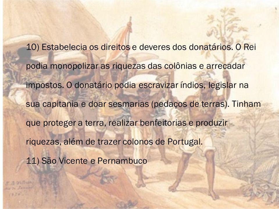 10) Estabelecia os direitos e deveres dos donatários