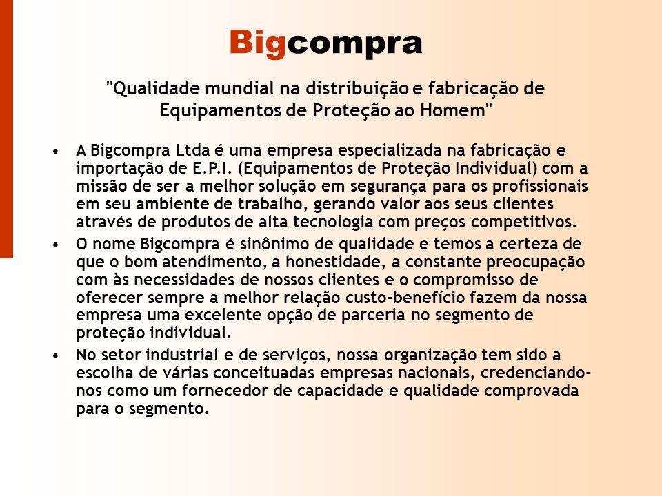 Bigcompra Qualidade mundial na distribuição e fabricação de Equipamentos de Proteção ao Homem