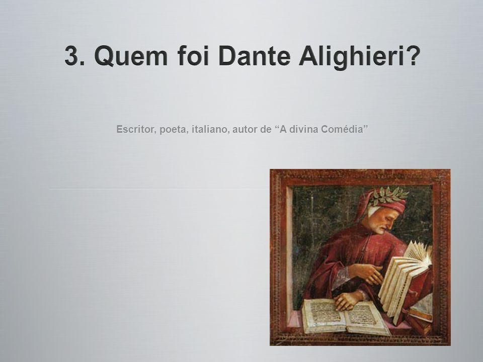 3. Quem foi Dante Alighieri