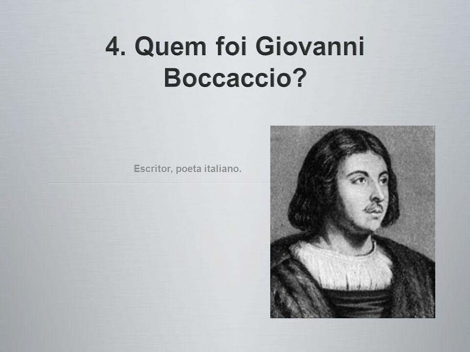 4. Quem foi Giovanni Boccaccio
