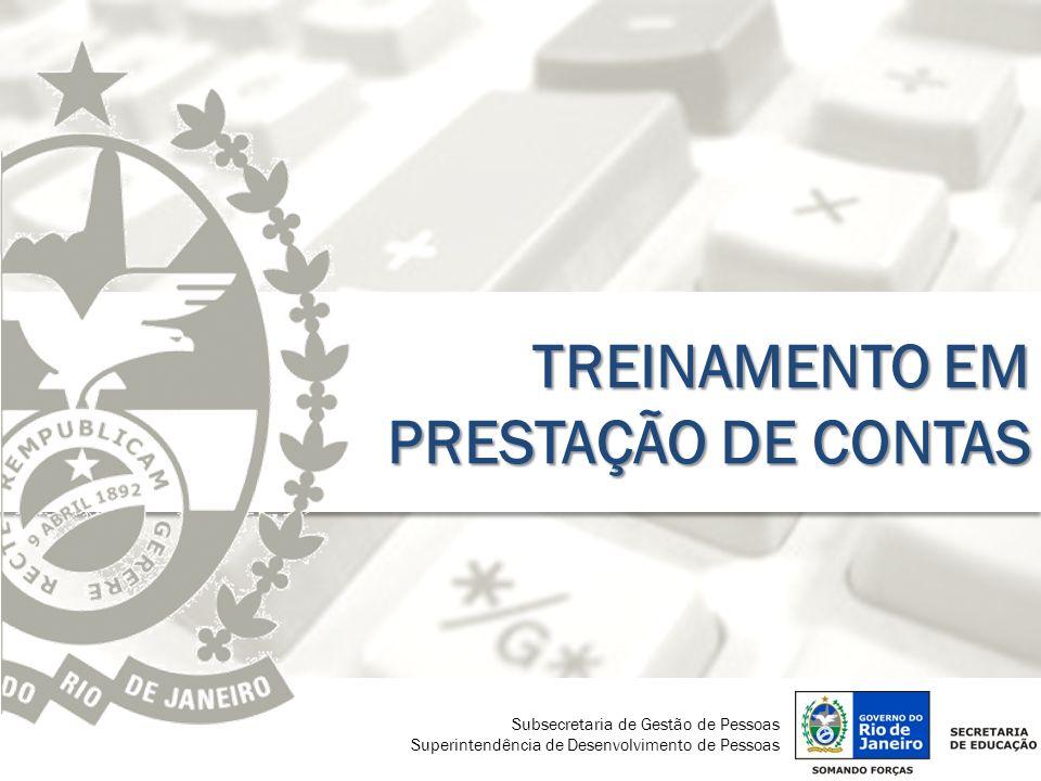 TREINAMENTO EM PRESTAÇÃO DE CONTAS Subsecretaria de Gestão de Pessoas