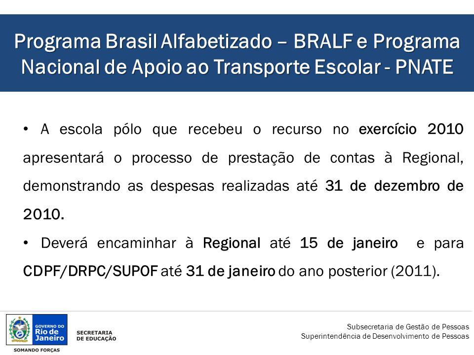 Programa Brasil Alfabetizado – BRALF e Programa Nacional de Apoio ao Transporte Escolar - PNATE