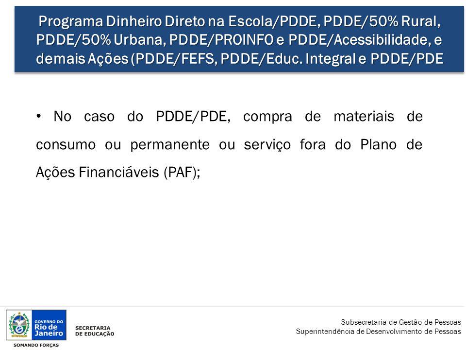 Programa Dinheiro Direto na Escola/PDDE, PDDE/50% Rural, PDDE/50% Urbana, PDDE/PROINFO e PDDE/Acessibilidade, e demais Ações (PDDE/FEFS, PDDE/Educ. Integral e PDDE/PDE