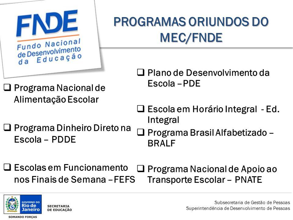 PROGRAMAS ORIUNDOS DO MEC/FNDE