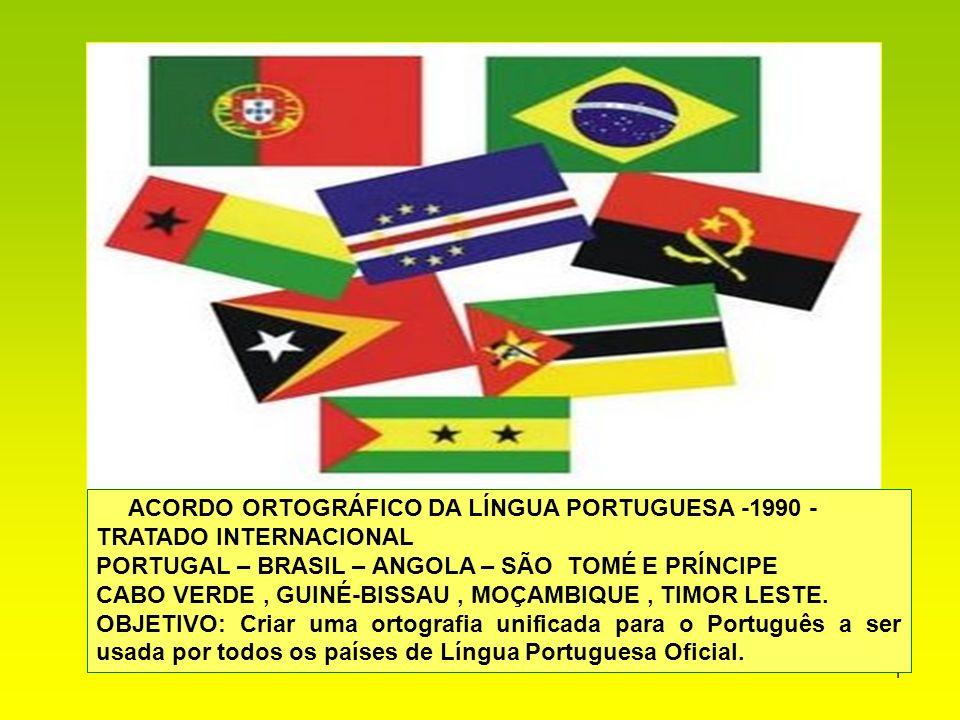 ACORDO ORTOGRÁFICO DA LÍNGUA PORTUGUESA -1990 -