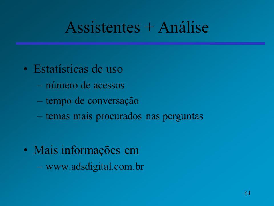 Assistentes + Análise Estatísticas de uso Mais informações em