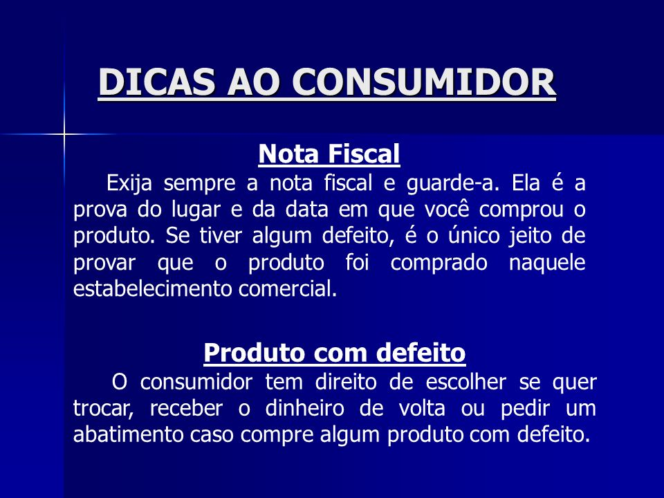 DICAS AO CONSUMIDOR Nota Fiscal Produto com defeito