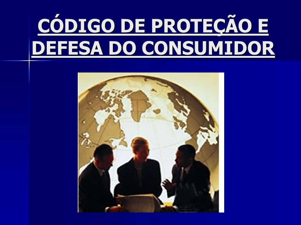 CÓDIGO DE PROTEÇÃO E DEFESA DO CONSUMIDOR
