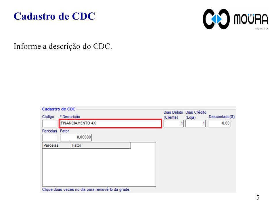 Cadastro de CDC Informe a descrição do CDC.