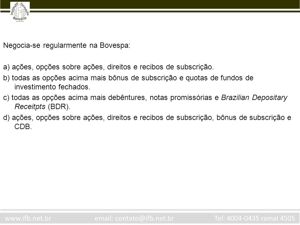 Negocia-se regularmente na Bovespa: