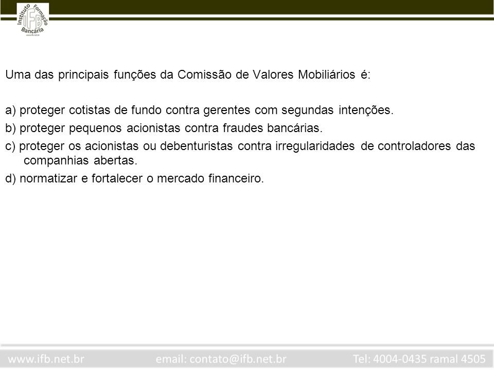 Uma das principais funções da Comissão de Valores Mobiliários é: