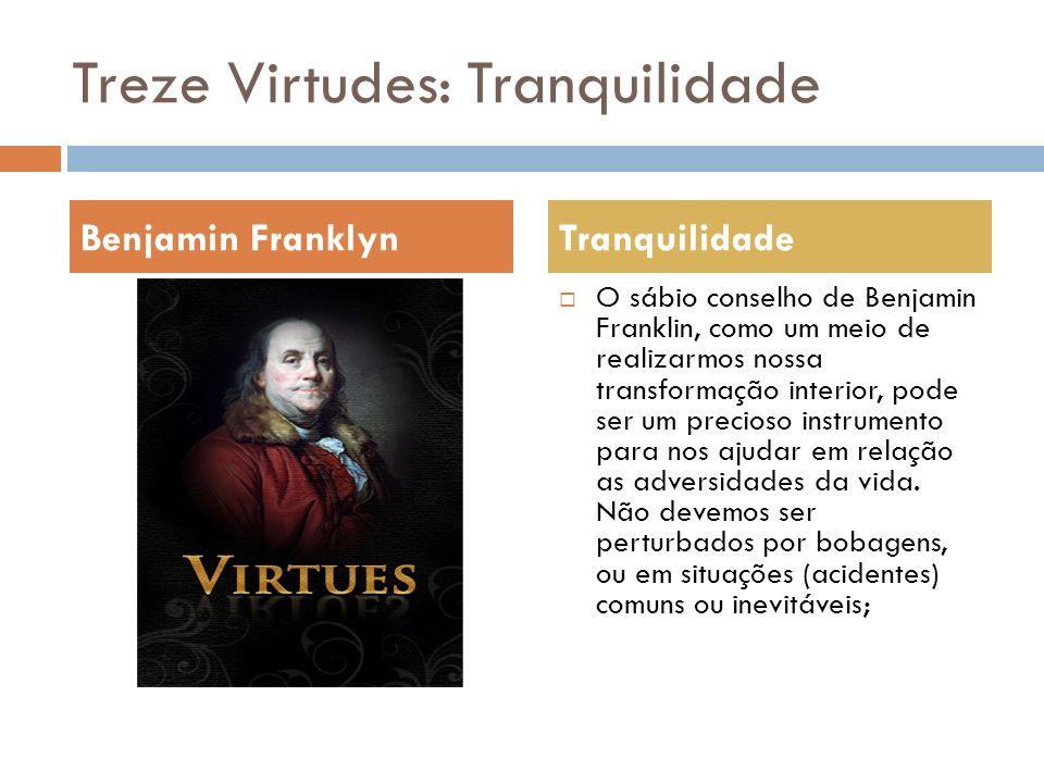 Treze Virtudes: Tranquilidade