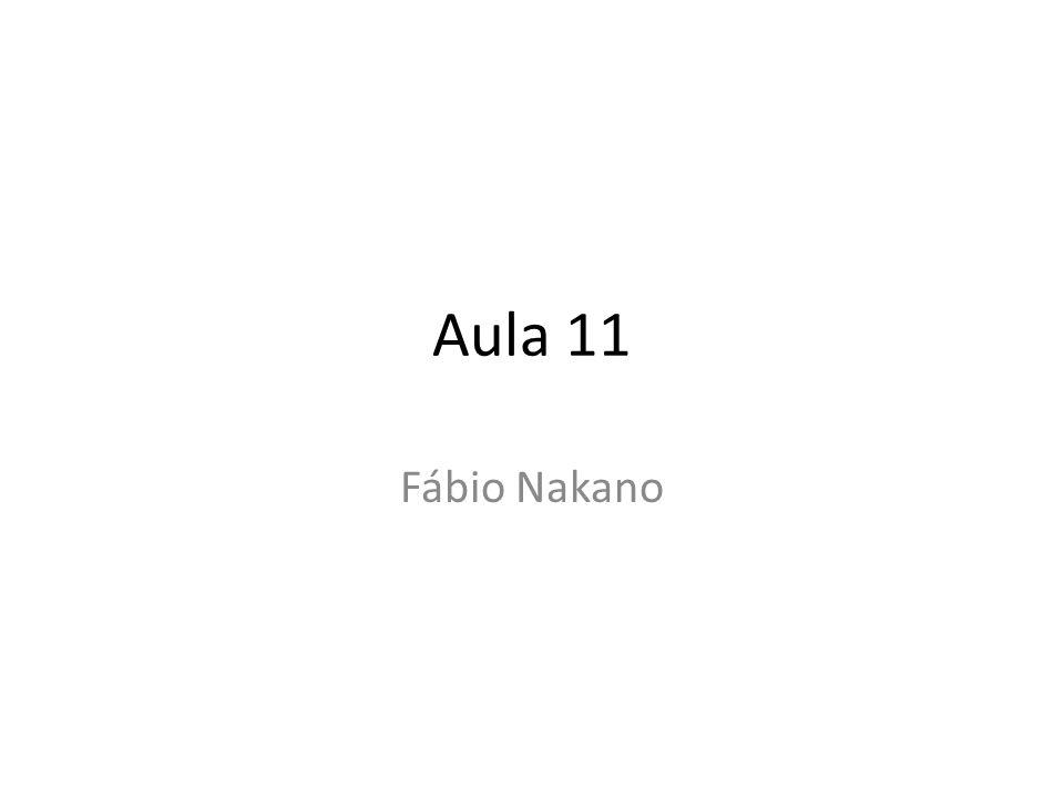 Aula 11 Fábio Nakano