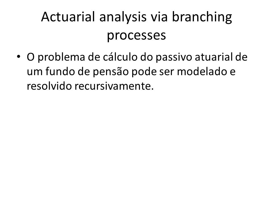 Actuarial analysis via branching processes