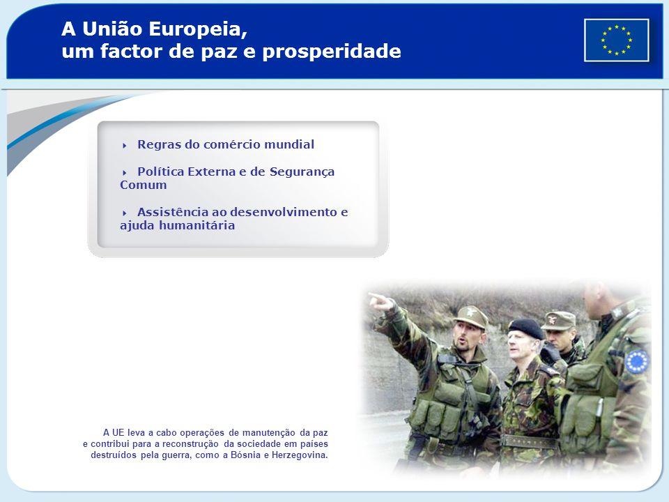 A União Europeia, um factor de paz e prosperidade