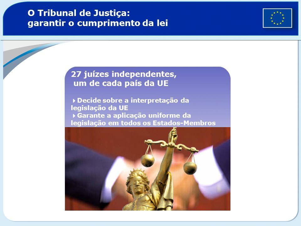 O Tribunal de Justiça: garantir o cumprimento da lei