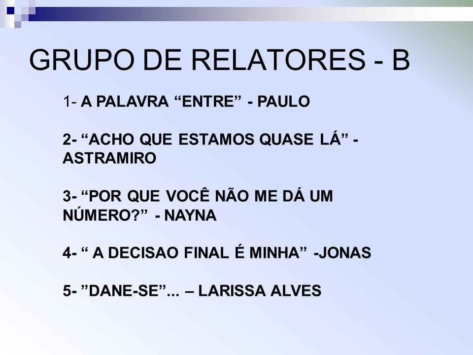GRUPO DE RELATORES - B 1- A PALAVRA ENTRE - PAULO