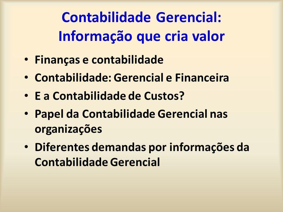 Contabilidade Gerencial: Informação que cria valor