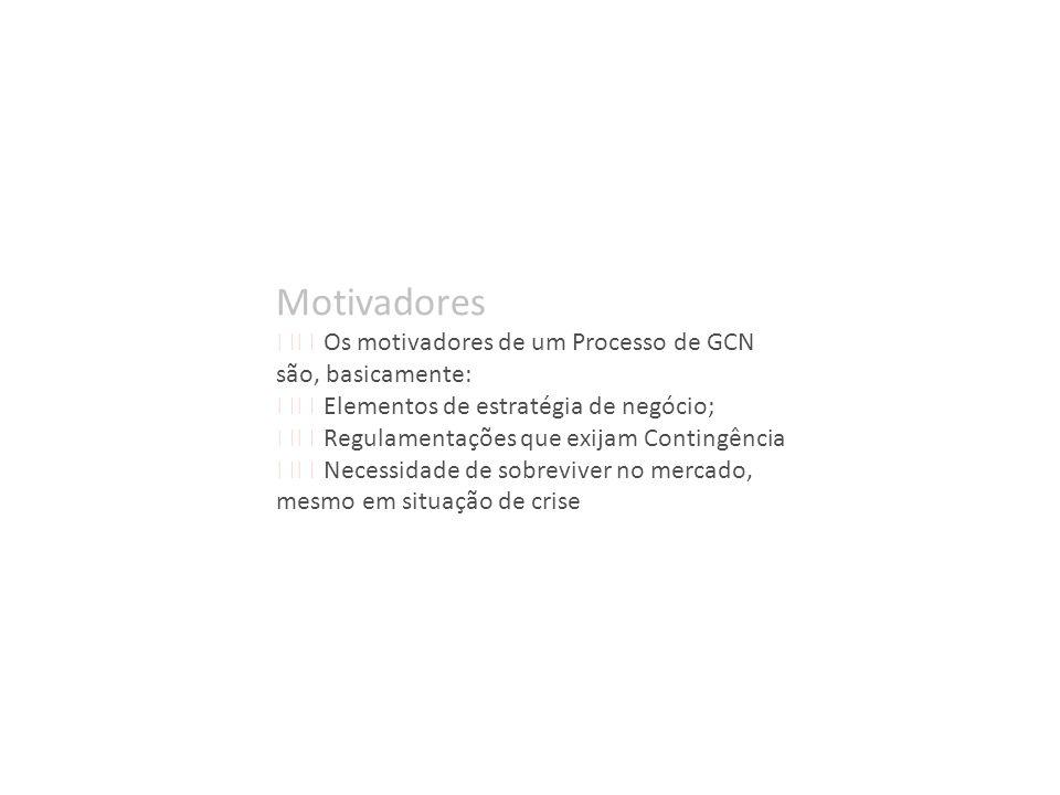 Motivadores  Os motivadores de um Processo de GCN são, basicamente: