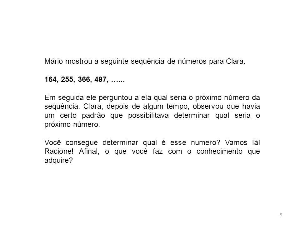 Mário mostrou a seguinte sequência de números para Clara.