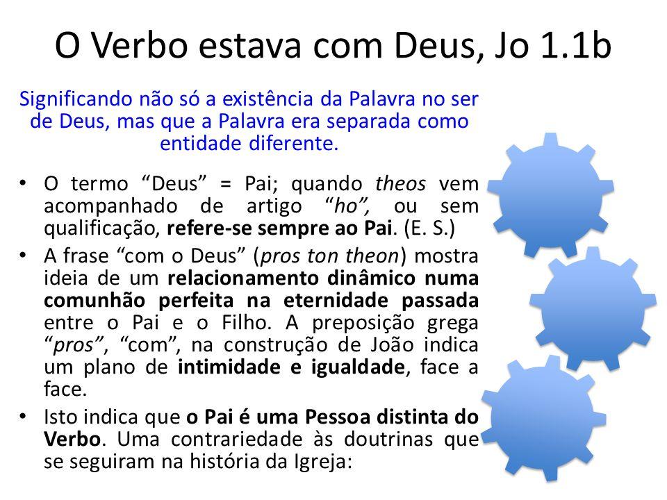 O Verbo estava com Deus, Jo 1.1b