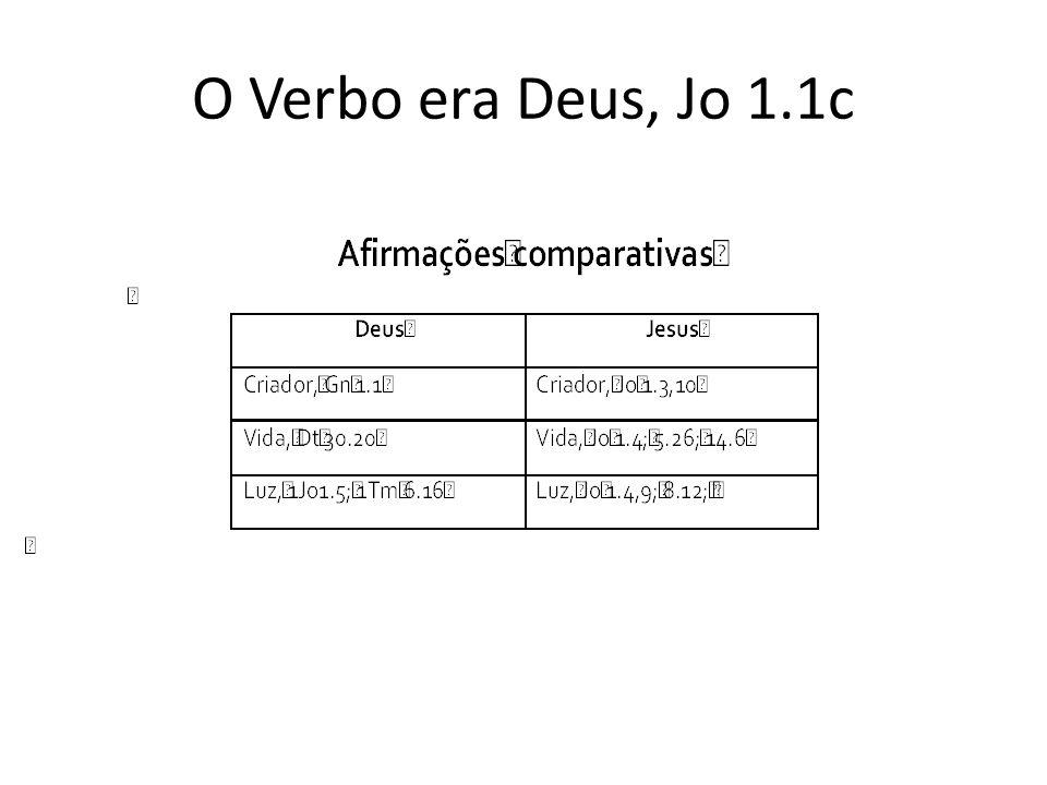 O Verbo era Deus, Jo 1.1c