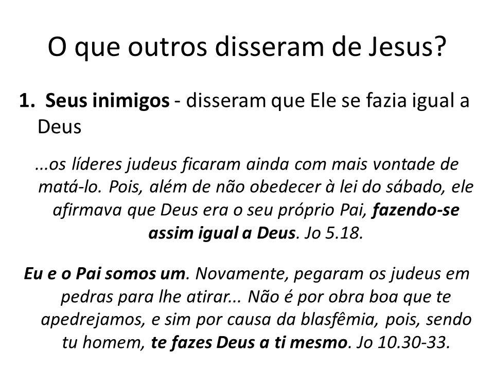 O que outros disseram de Jesus