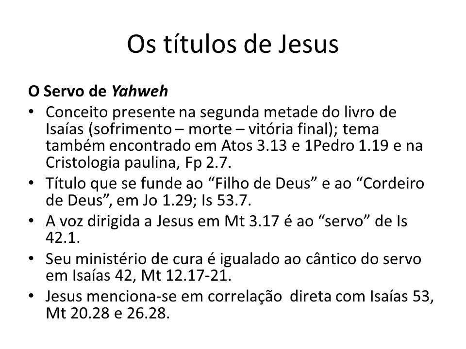 Os títulos de Jesus O Servo de Yahweh