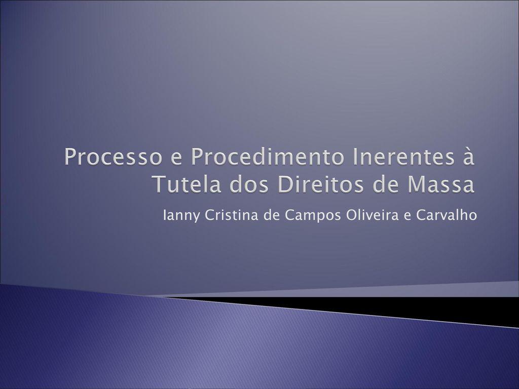Inerente Amazing processo e procedimento inerentes à tutela dos direitos de massa
