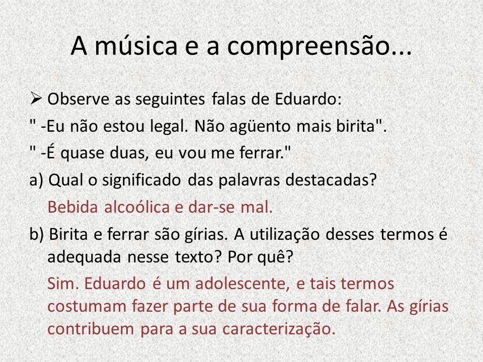 A música e a compreensão...