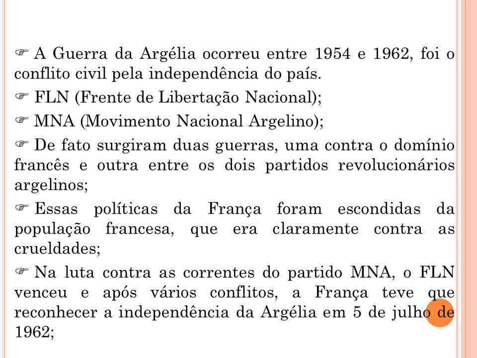 A Guerra da Argélia ocorreu entre 1954 e 1962, foi o conflito civil pela independência do país.