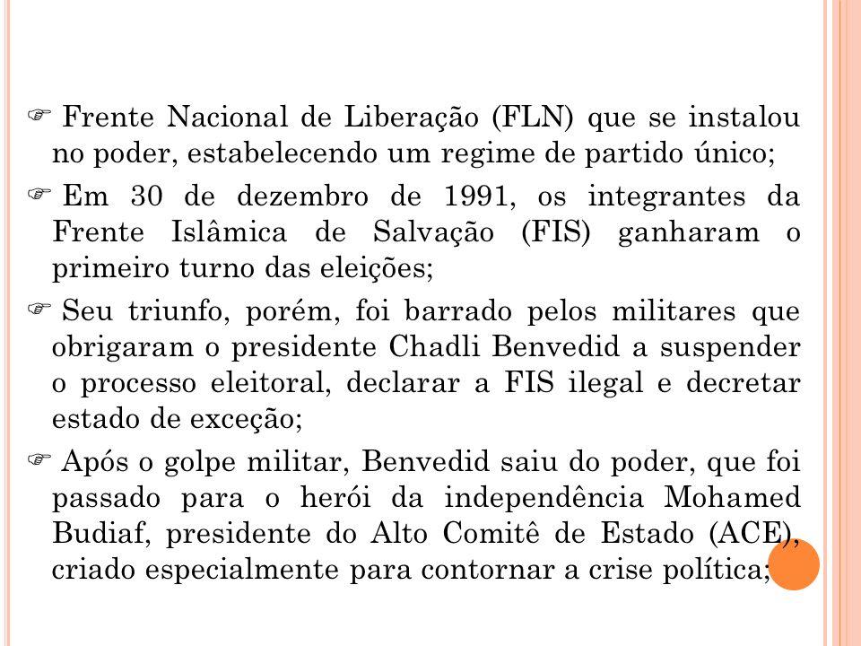 Frente Nacional de Liberação (FLN) que se instalou no poder, estabelecendo um regime de partido único;