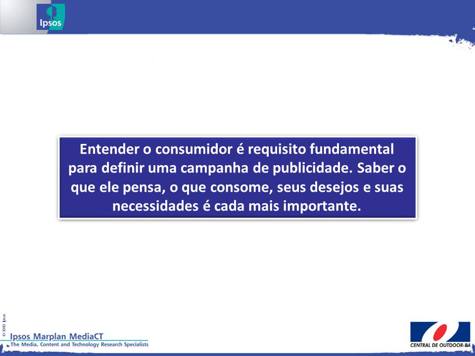 Entender o consumidor é requisito fundamental para definir uma campanha de publicidade.