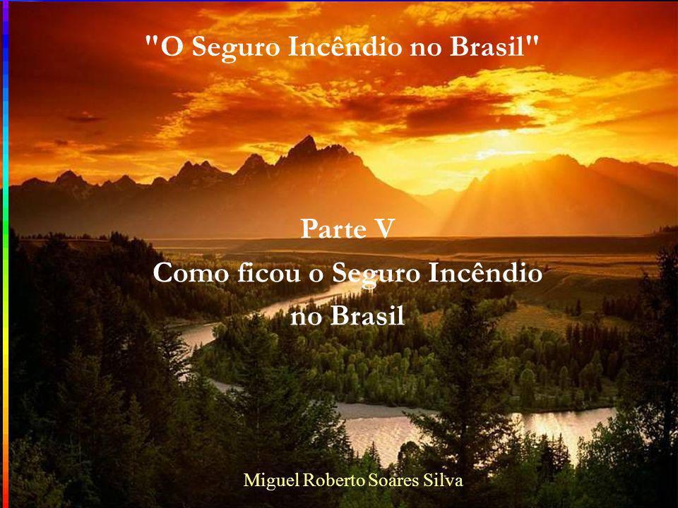 O Seguro Incêndio no Brasil Como ficou o Seguro Incêndio