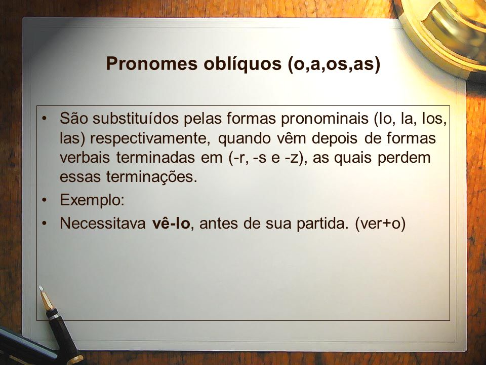 Pronomes oblíquos (o,a,os,as)